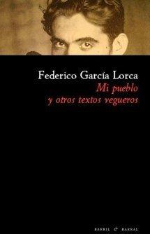 Mi pueblo y otros textos vegueros, Federico García Lorca