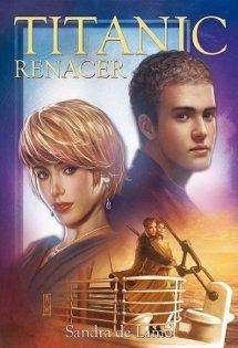 Titanic - Renacer, de Sandra de Lamo