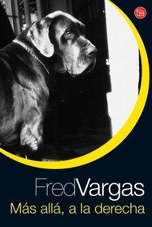 Más allá, a la derecha - Fred Vargas