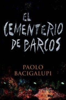 El cementerio de barcos - Paolo Bacigalupi