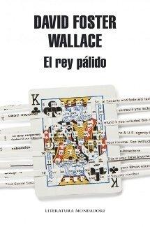 El Rey Pálido - David Foster Wallace