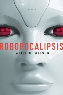 Robopocalipsis - Daniel H. Wilson
