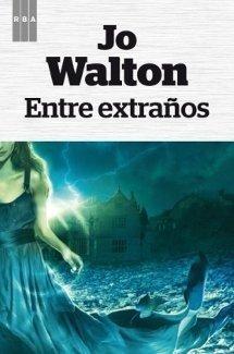 Entre extraños - Jo Walton