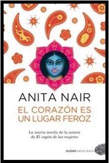 El corazón es un lugar feroz - Anita Nair