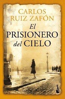 El prisionero del cielo- Carlos Ruiz Zafón