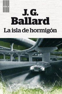 La isla de hormigón - J. G. Ballard