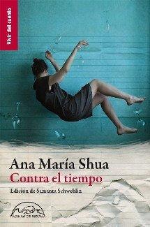 Contra el tiempo - Ana María Shúa