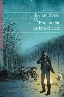 Esta noche arderá el cielo, de Emilio Bueso