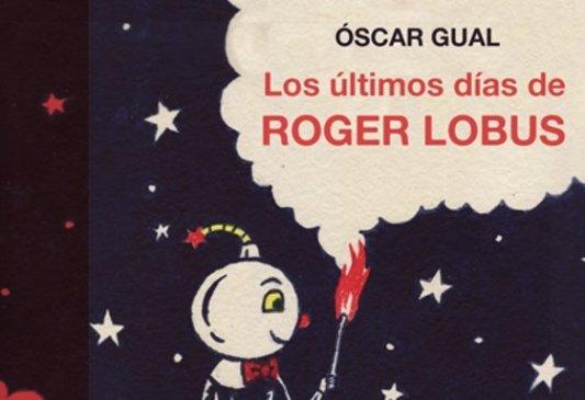 Detalle de la portada del libro Los últimos días de Roger Lobus.