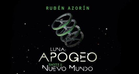 Rubén Azorín nos trae Luna: Apogeo II. Nuevo Mundo