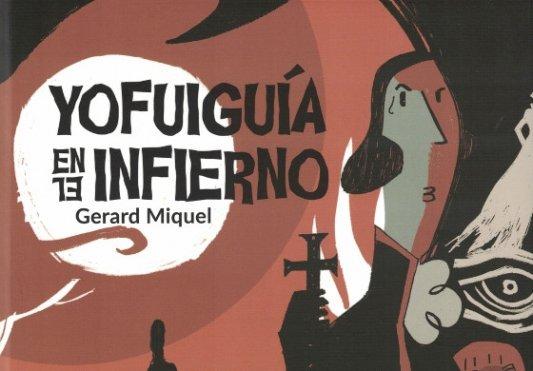 Detalle de la cubierta de Yo fui guía en el inferno, de Gerard Miquel.