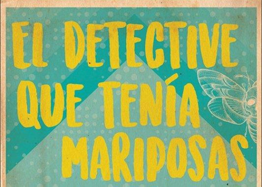 Detalle de la portada de El detective que tenía mariposas en el estómago.