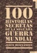100 historias secretas de la II Guerra Mundial