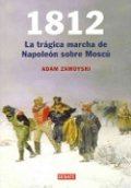 1812. La larga marcha de Napoleón sobre Moscú