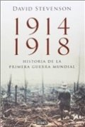 1914-1918. La historia de la Primera Guerra Mundial