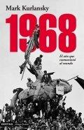 1968: El año que conmocionó al mundo