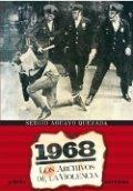 1968: Los Archivos de la Violencia