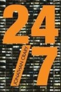 24/7: Capitalismo tardío y el fin del sueño