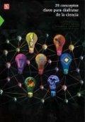 29 conceptos clave para disfrutar la ciencia