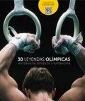 30 leyendas olímpicas. Historias de esfuerzo y superación