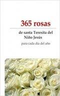 365 rosas: de Santa Teresita de Niño Jesús