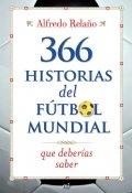 366 historias del fútbol mundial que deberías saber