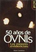 50 años de ovnis: las mejores evidencias