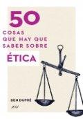 50 cosas que hay que saber sobre Ética