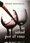 A la salud por el vino
