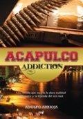 Acapulco addiction