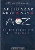 Adelgazar de la A a la Z: el diccionario del método
