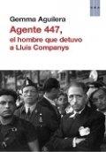Agente 447, el hombre que detuvo a Lluís Companys