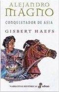 Alejandro Magno II. El conquistador de un imperio. Asia