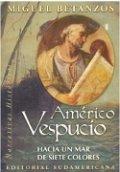 Americo Vespucio. Hacia un mar de siete colores