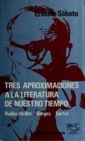 Aproximación a la literatura de nuestro tiempo: Robbe-Grillet, Borges, Sartre