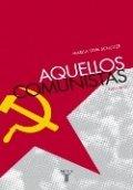 Aquellos comunistas (1955-1973)