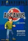 Arcanus 1: Maddox descubre el camino