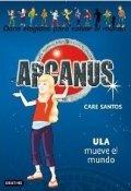 Arcanus 10: Ula mueve el mundo