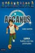 Arcanus 11: Luka habla con los animales