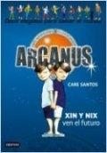 Arcanus 12: Xin y Nix ven el futuro