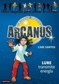 Arcanus 5: Lure transmite energía