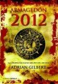 Armagedón 2012: Las profecías mayas del fin del mundo