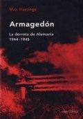 Armagedón: La derrota de Alemania (1944-1945)