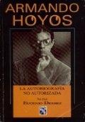 Armando Hoyos: la autobiografía no autorizada ni por Eugenio Derbez