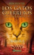 Los gatos guerreros. Aurora