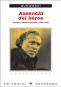 Ausencia del héroe (Charles Bukowski)