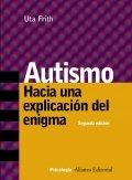 Autismo. Hacia una explicación del enigma