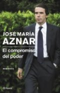 Aznar. El compromiso del poder