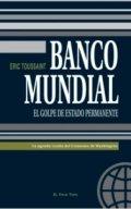 Banco Mundial: El golpe de estado permanente