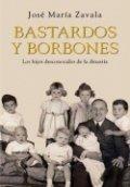 Bastardos y borbones: Los hijos desconocidos de la dinastía